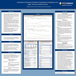 Evaluation of Surgical Antibiotic Prophylaxis Compliance at a Large, Tertiary Medical Center by Meagan Greckel and Brent Footer