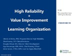 High Reliability + Value Improvement = Learning Organization