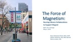 The Force of Magnetism: Nursing-Library Collaborations to Support Magnet