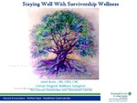 Staying Well with Survivorship Wellness