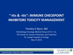 """""""-itis & -itis"""": Immune Checkpoint Inhibitors Toxicity Management by Timothy E. Byun"""