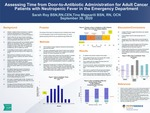 Assessing Time from Door-to-Antibiotic Administration for Adult Cancer Patients with Neutropenic Fever in the Emergency Department by Sarah Roy and Tina Magsarili