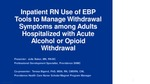 Inpatient Registered Nursing Use of Evidence-Based Practice Tools to Manage Withdrawal Symptoms among Adults Hospitalized with Acute Alcohol or Opioid Withdrawal: A Needs Assessment by Julie Baker and Teresa Bigand