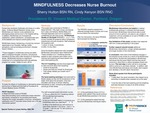 MINDFULNESS Decreases Nurse Burnout by Sherry Hutton and Cindy Kenyon